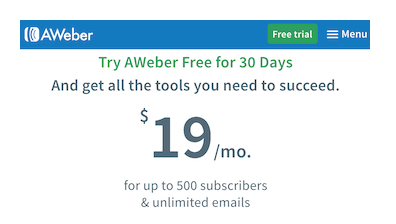 This image shows the Aweber membership plan. It also says try Aweber for free for 30 days, and then shows $19/mo for up to 500 subscribers & unlimited emails