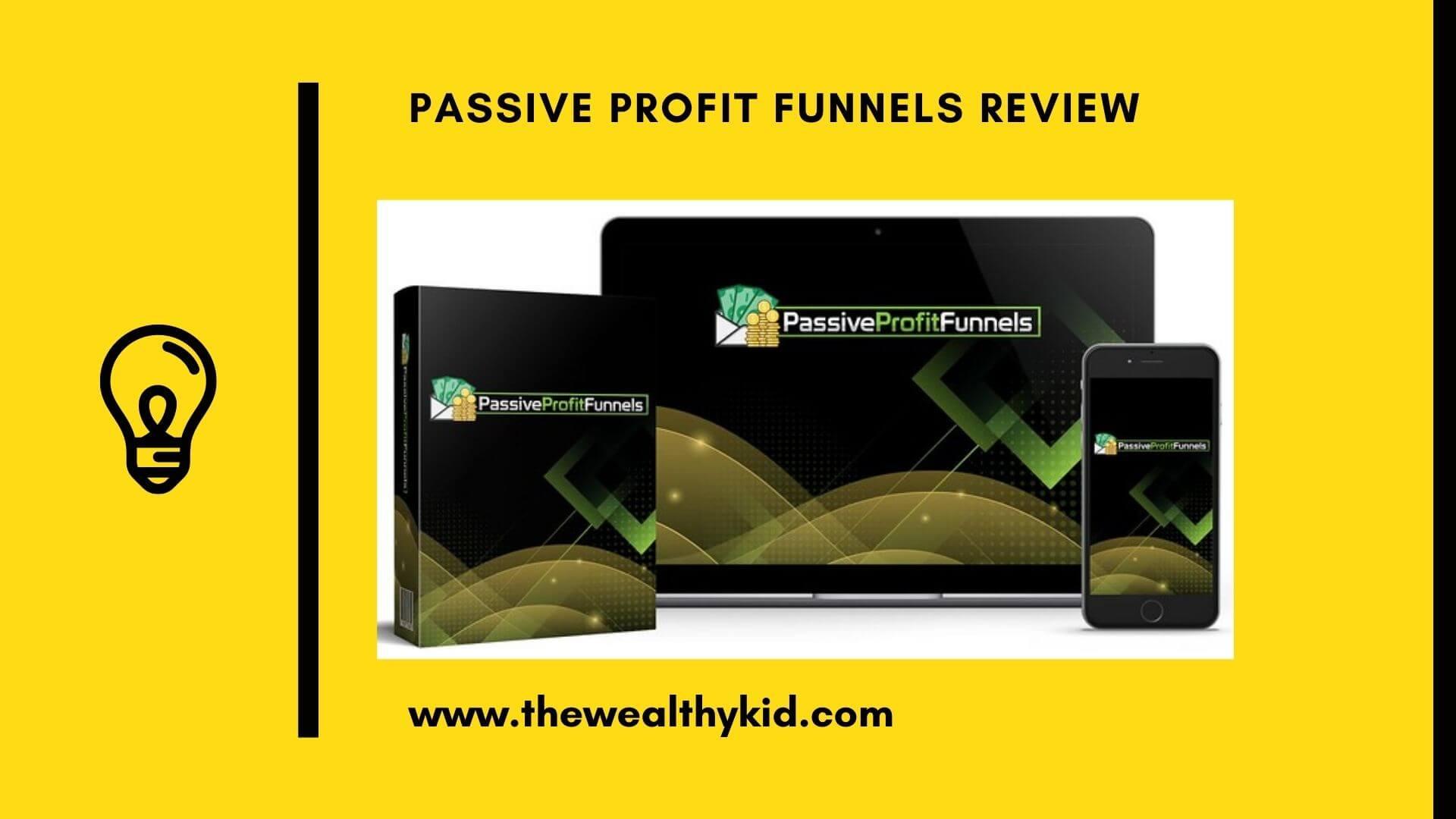 Passive Profit Funnels reviews