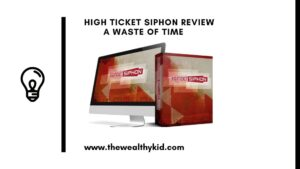 High Ticket Siphon Review summary