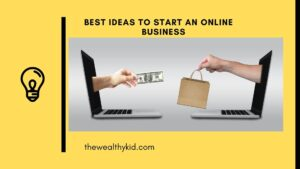 Ideas to start an online business