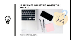 is affiliate marketing worth the effort