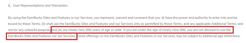 The EarnBucks terms and conditions stating that if you are under 99 years of age, you are not allowed to use this website.